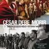 César Debe Morir, Estreno