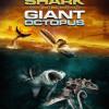 Mega Shark VS Giant Octopus: A ver quién la tiene más grande, ejem… la bestia, digo