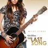 La Ultima Canción: Miley Cyrus no es más Hanna Montana